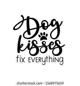 Dog kisses fix everything- funny text, with paw. Good for home decor, greeting card, poster , banner, textile print, and gift.