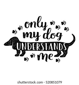 Dog lettering. Vector card with saying about dog. Cute hand written phrase for your design.