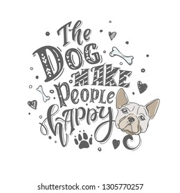 The dog make people happy. Dog friendly poster