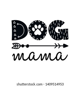 dog mama - funny quote design. Vector eps 10 illustration of puppy calligraphy sign for print. Cute dog poster with lettering.