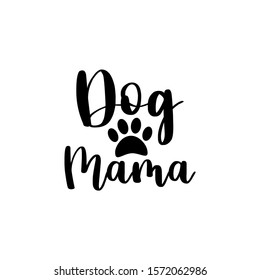 Dog mama- text with paw sihouette. Good for greeting card and  t-shirt print, flyer, poster design, mug.
