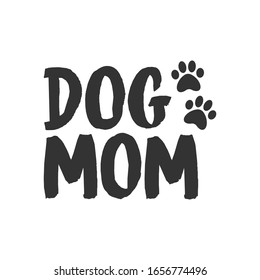 Dog mom lettering text with doggie paw icon. Mascot love design.
