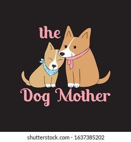 The Dog Mother T-shirt.Dog Lover's Gift T-Shirt design.