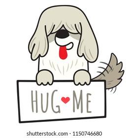 Dog old english sheepdog illustration holding board with write hug me isolated on white background.Cartoon doodle style.