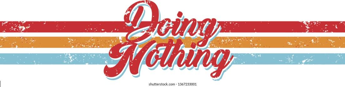 doing nothing slogan vector print