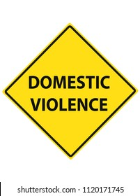 Domestic violence yellow road caution traffic sign, health care concept