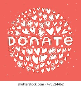 Donate white lettering in round of hearts on red backgrond. Modern hand drawn vector illustration. Layered EPS file