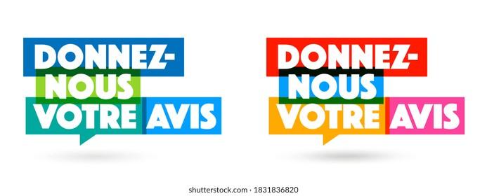 Donnez-nous votre avis, Give us your opinion in French language