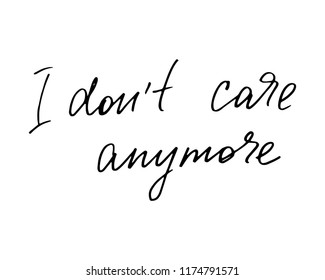 Dont Care Quotes Images Stock Photos Vectors Shutterstock
