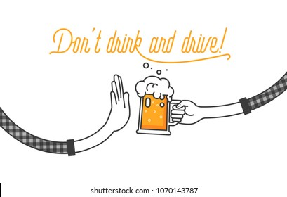 Don't drink and drive! Be a responsible driver. Drunk driving is not allowed in most countries. Each hand is holding a glass of beer and the other stops him drinking. Stop sign vector illustration