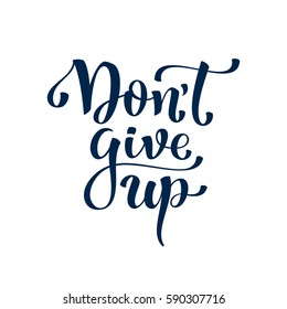 Dont Give Up Afbeeldingen Stockfotos En Vectoren Shutterstock