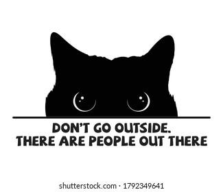 Don't Go Outside / Beautiful Text Tshirt Design Poster Vector Illustration Art