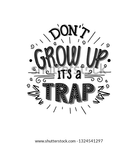 Dont Grow Trap Inspirational Quote Hand Stock Vector Royalty Free