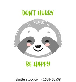 Dont hurry be happy print with cute smiley sloth