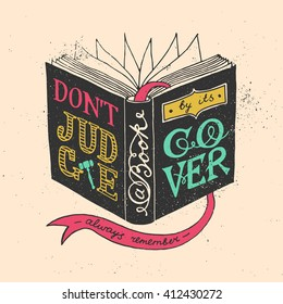 Don't judge a book by its cover - quote in a book cover. Unique lettering and typography. Vector art for t-shirt; card; poster.