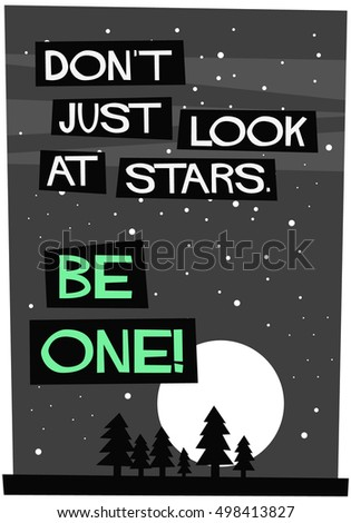 Dont Just Look Stars Be One Stock Vector Royalty Free 498413827