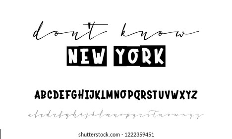 Don't know new york. Slogan or interior poster. Handwritten calligraphy elegant script and bold for gift cards.