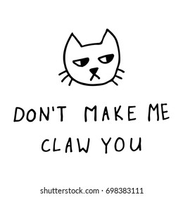 Don't make me claw you funny cartoon cat comic vector illustration