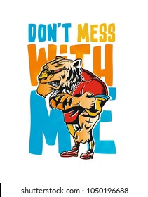 Don't Mess With Me- poster, Hand Drawn Sketch Vector illustration.