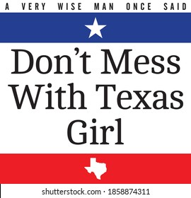 Don't mess with Texas girl. Texas girl t-shirt design with star, texas map and texas flag color.