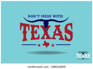 Don't mess with Texas, with Longhorn and small map, Vector EPS 10