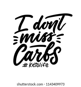 I don't miss carbs ketogenic inspirarional lettering inscription isolated on white background.