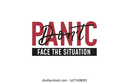 Dont panic face the situation motivational quote vector illustration. Mixed fonts and styles of text flat design. Inspiration and calligraphy concept. Isolated on white background