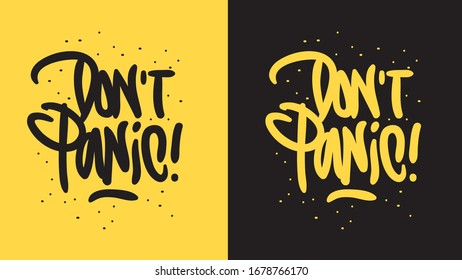 Dont Panic Motivational Slogan Hand Drawn Lettering Vector Design.