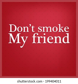 Don't smoke my friend prohibition table