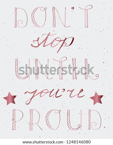 Dont Stop Until Youre Proud Motivational Stock Vector Royalty Free
