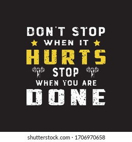 Don't Stop When It Hurts,Stop When You Are Done.Fitness T-shirt,Bodybuilding,Crossfit T-shirt Design Vector And Illustration.Motivational Gym T-shirts,Quote.