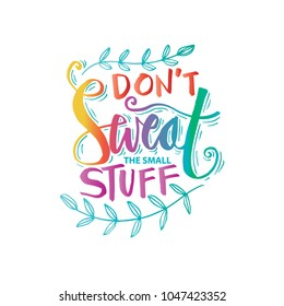 Don't sweat the small stuff lettering