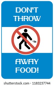 Don't throw away food! A sign informing about actions that contradict the norms in a social society.