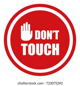 Don't touch text warning with stop sign hand on red and round frame. Vector illustration. Isolated background.