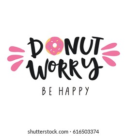 Dont Worry Be Happy Cute Print With Donut