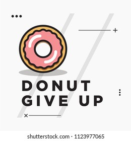 Donut Give Up Motivational Quote Poster Design