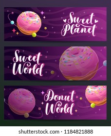 Donut shop creative advertising banners set. Sweet planet world design. Sweets food company name examples. Vector illustration.