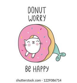 Donut worry be happy. Cute print with donut and cartoon cat mermaid in kawaii style