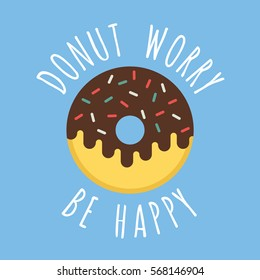 Donut worry be happy. delicious looking donut poster