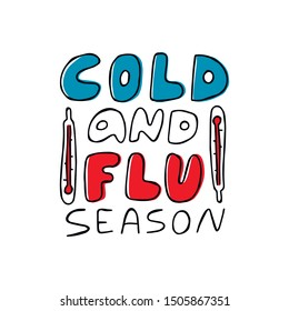Doodle cold and flu season awareness lettering for medical  warning poster with hand drawn thermometer. Cartoon text for healthcare anti virus campaign