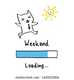 """Doodle happy business salaryman cat jump in sunny with """"Weekend Loading"""" quote hand drawn calligraphy vector illustration design."""