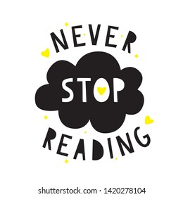 Doodle poster with phrase for book lover.Handwritten motivational quote: Never stop reading.
