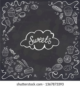 Doodle sweet food frame on chalkboard. Vector illustration. Cakes, biscuits, baking, cookie, pastries, donut, ice cream, macaroons. Perfect for dessert menu or food package design.