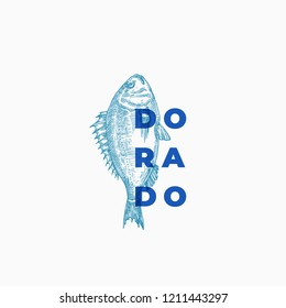 Dorado Abstract Vector Sign, Symbol or Logo Template. Hand Drawn Sketch Fish with Classy Modern Typography. Vintage Vector Emblem. Isolated.