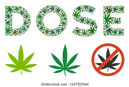 Dose caption collage of marijuana leaves in different sizes and green tinges. Vector flat ganja leaves are organized into Dose text illustration. Drugs vector illustration.