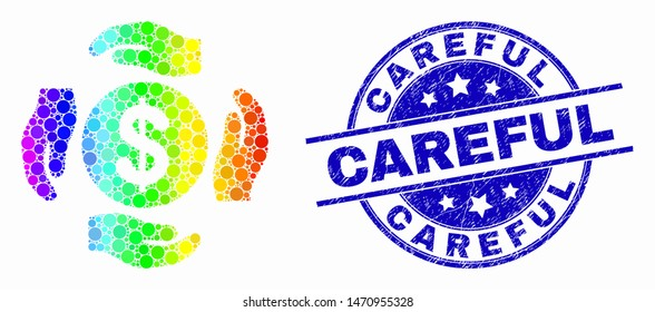 Dotted rainbow gradiented dollar care hands mosaic pictogram and Careful seal stamp. Blue vector round textured seal stamp with Careful caption. Vector collage in flat style.
