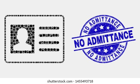 Dotted user card mosaic icon and No Admittance seal stamp. Blue vector round textured watermark with No Admittance text. Vector composition in flat style.