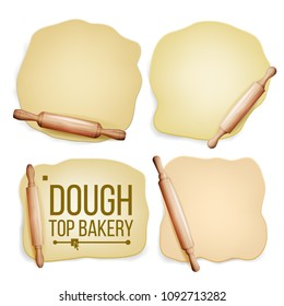 Dough Set Vector. Wooden Rolling Pin. Fresh Raw. Tasty. Top View. Preparing Tool. Design Element. Dough For Pizza Or Bread. Isolated Realistic Illustration