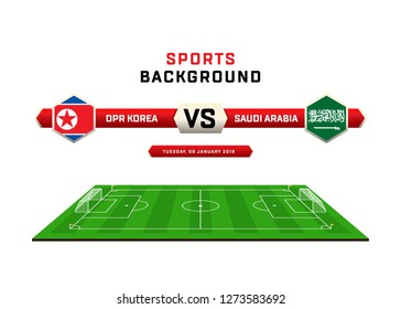 DPR KOREA vs SAUDI ARABIA, Football Match schedule, flags of countries, Football field, sports background UAE 2019