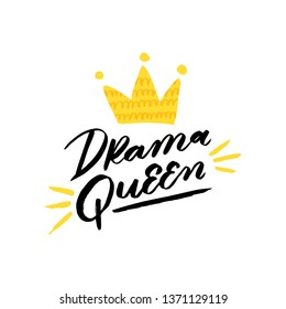 Drama queen. Art for social media and apparel. Black brush calligraphy with abstract paint strokes and crown. Inspirational quote. Hand drawn lettering. Vector illustration.